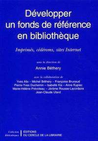 Développer un fonds de référence en bibliothèque : imprimés, cédéroms, sites Internet