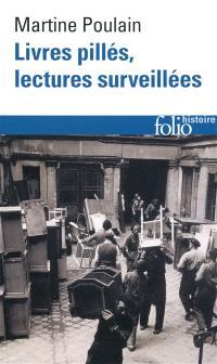 Livres pillés, lectures surveillées : les bibliothèques françaises sous l'Occupation
