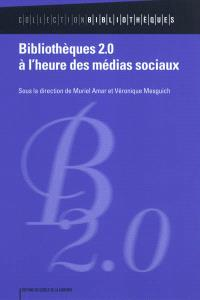 Bibliothèques 2.0 à l'heure des médias sociaux