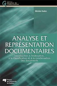 Analyse et représentation documentaires  : Introduction à l'indexation, à la classification et à la condensation des documents