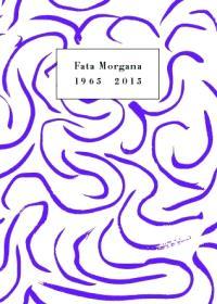 Fata Morgana, 1965-2015