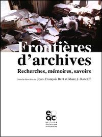 Frontières d'archives : recherches, mémoires, savoirs
