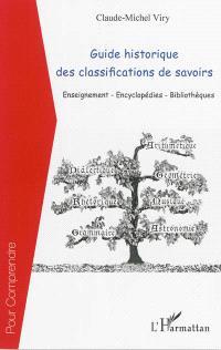 Guide historique des classifications de savoirs : enseignement, encyclopédies, bibliothèques