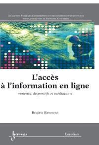 L'accès à l'information en ligne : moteurs, dispositifs et médiations
