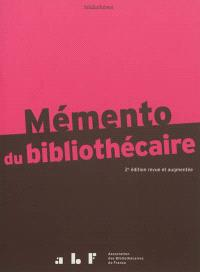 Mémento du bibliothécaire : guide pratique