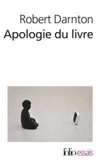 Apologie du livre : demain, aujourd'hui, hier
