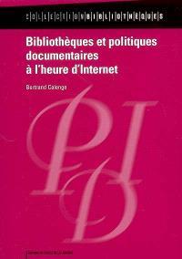Bibliothèques et politiques documentaires à l'heure d'Internet