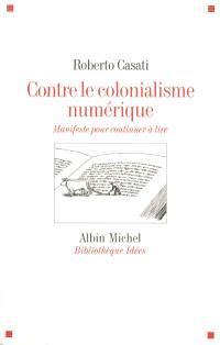 Contre le colonialisme numérique : manifeste pour continuer à lire