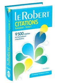 Dictionnaire de citations françaises. Volume 2, De Chateaubriand à Houellebecq