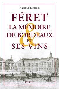 Féret, la mémoire de Bordeaux et ses vins