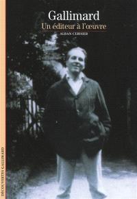 Gallimard : un éditeur à l'oeuvre