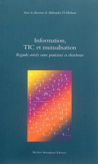 Information, TIC et mutualisation : regards croisés entre praticiens et chercheurs