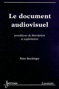 Le document audiovisuel : procédures de description et exploitation
