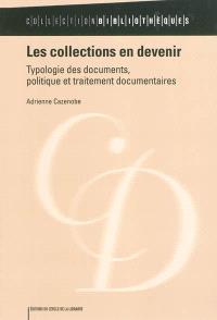 Les collections en devenir : typologie des documents, politique et traitement documentaire