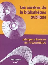 Les services de la bibliothèque publique : principes directeurs de l'IFLA-Unesco