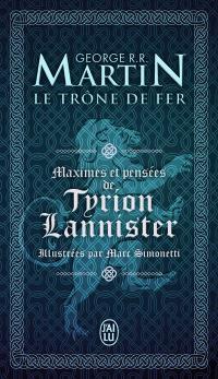 Maximes et pensées de Tyrion Lannister : Le trône de fer