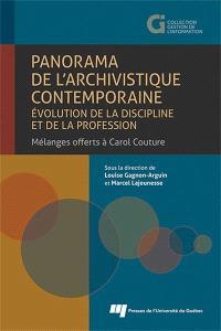 Panorama de l'archivistique contemporaine  : évolution de la discipline et de la profession : mélanges offerts à Carol Couture