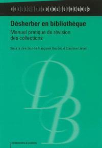 Désherber en bibliothèque : manuel pratique de révision des collections