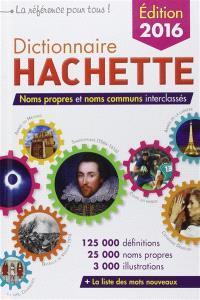 Dictionnaire Hachette 2016 : noms propres et noms communs interclassés