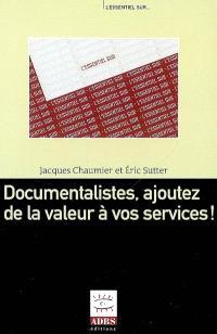 Documentalistes, ajoutez de la valeur à vos services