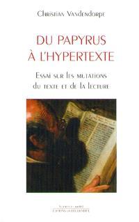 Du papyrus à l'hypertexte : essai sur les mutations du texte et de la lecture