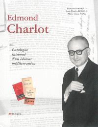 Edmond Charlot : catalogue raisonné d'un éditeur méditerranéen