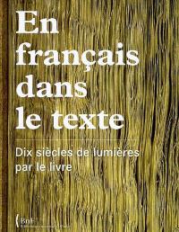 En français dans le texte : dix siècles de lumières par le livre