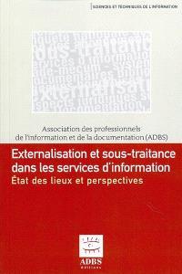 Externalisation et sous-traitance dans les services d'information : état des lieux et perspectives