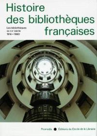 Histoire des bibliothèques françaises. Volume 4, Les bibliothèques au XXe siècle : 1914-1990