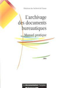 L'archivage des documents bureautiques : manuel pratique