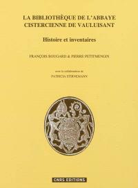 La bibliothèque de l'abbaye cistercienne de Vauluisant : histoire et inventaires