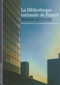 La Bibliothèque nationale de France : mémoire de l'avenir