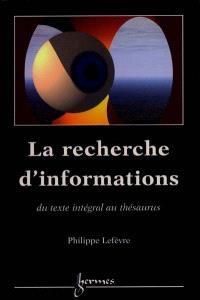 La recherche d'informations : du texte intégral au thésaurus