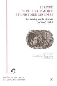 Le livre entre le commerce et l'histoire des idées : les catalogues de libraires (XVe-XIXe siècle)