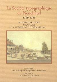 Le rayonnement d'une maison d'édition dans l'Europe des Lumières : la Société typographique de Neuchâtel, 1769-1789 : actes du colloque