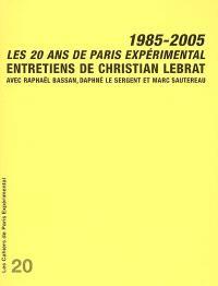Les 20 ans de Paris expérimental, 1985-2005 : entretiens de Christian Lebrat avec Raphaël Bassan, Daphné Le Sergent et Marc Sautereau