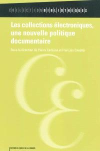Les collections électroniques, une nouvelle politique documentaire