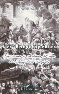 Les encyclopédies : construction et circulation du savoir de l'Antiquité à Wikipédia