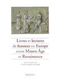 Livres et lectures de femmes en Europe entre Moyen Age et Renaissance