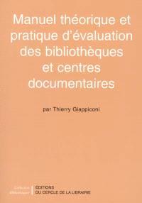 Manuel théorique et pratique d'évaluation des bibliothèques et centres documentaires