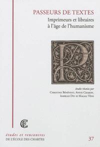 Passeurs de textes, Imprimeurs et libraires à l'âge de l'humanisme