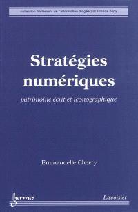 Stratégies numériques : numérisation et exploitation du patrimoine écrit et iconographique