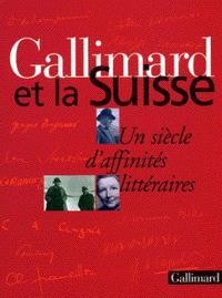 Gallimard et la Suisse : un siècle d'affinités littéraires