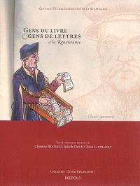 Gens du livre & gens de lettres à la Renaissance : actes du LIVe Colloque international d'études humanistes, 27 juin-1er juillet 2011