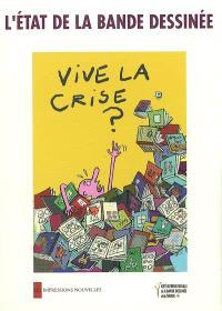 L'état de la bande dessinée, vive la crise ? : actes de la troisième Université d'été de la bande dessinée, 30 juin-4 juillet 2008