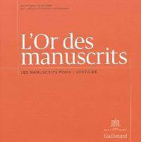 L'or des manuscrits : 100 manuscrits pour l'histoire