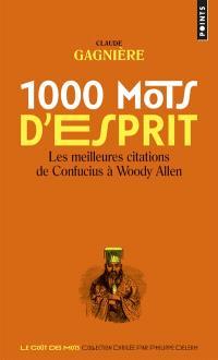 1.000 mots d'esprit : les meilleures citations de Confucius à Woody Allen