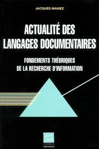 Actualité des langages documentaires : les fondements théoriques de la recherche d'information