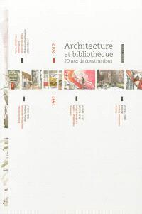 Architecture et bibliothèque : vingt ans de constructions, 1992-2012