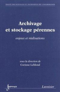 Archivage et stockage pérennes : enjeux et réalisations